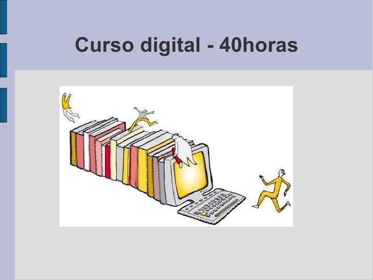Curso digital - 40horas