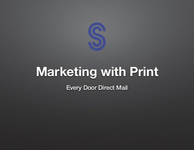 Marketing with Print Every Door Direct Mail
