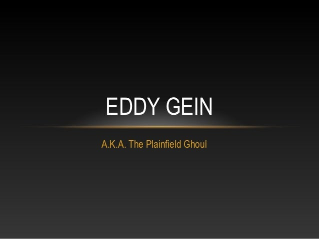 EDDY GEINA.K.A. The Plainfield Ghoul