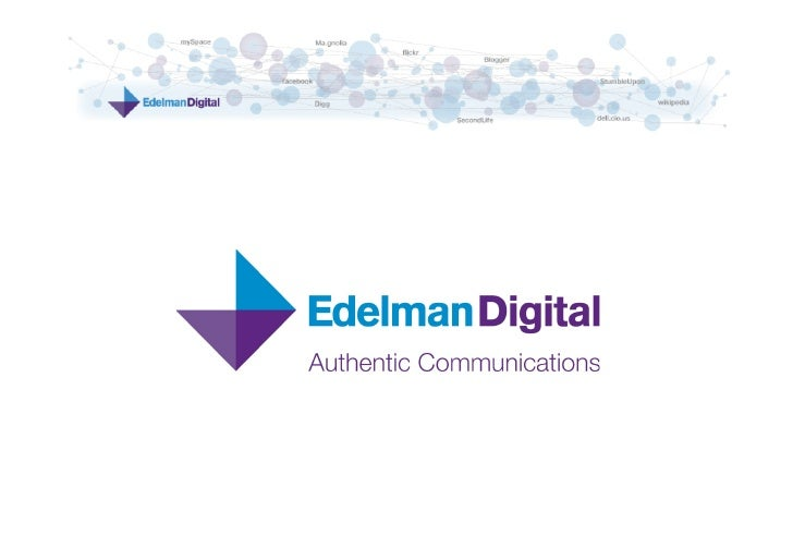 Edelman Digital     Digital Integration   Digital Operations     Digital Innovation      Digital wird Teil     Eine Multim...