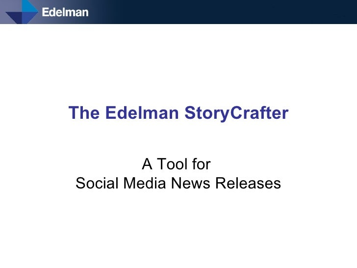The Edelman StoryCrafter A Tool for  Social Media News Releases