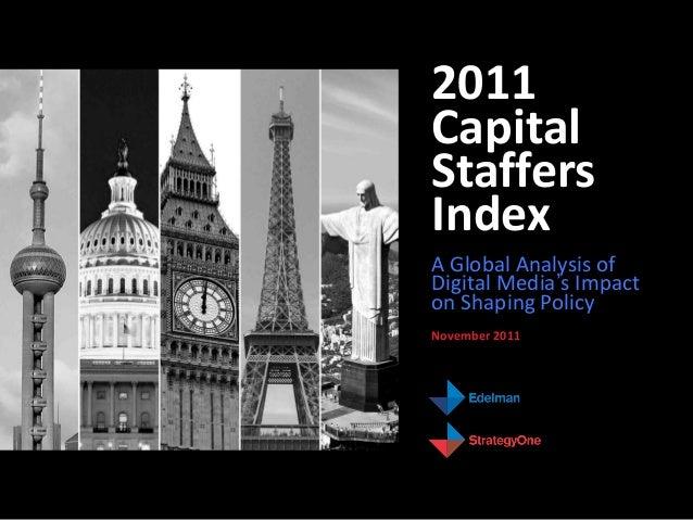 2011CapitalStaffersIndexA Global Analysis ofDigital Media's Impacton Shaping PolicyNovember 2011