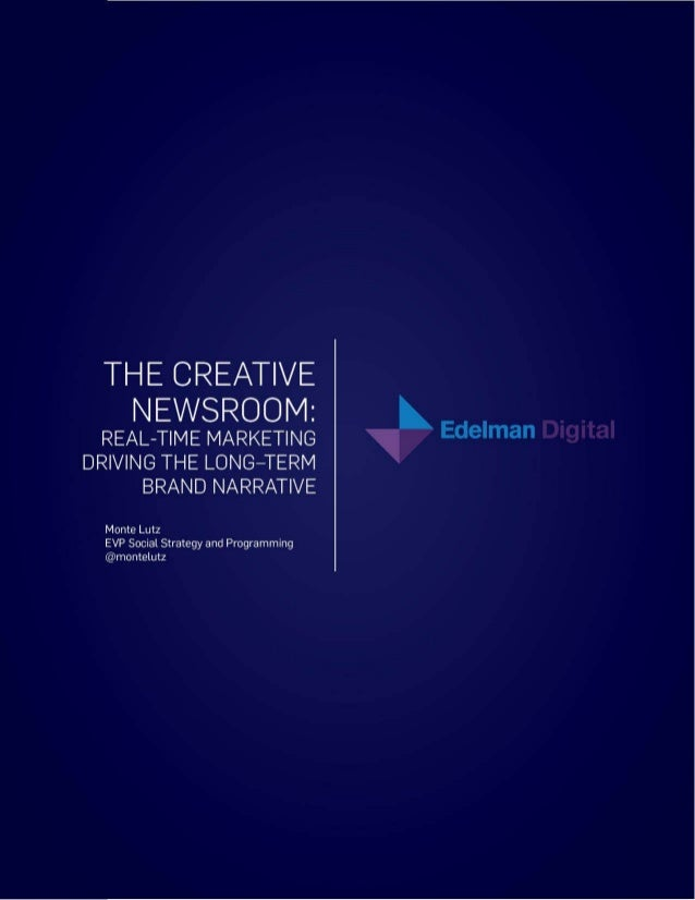 The Creative Newsroom: Real-Time Marketing Driving the Long-Term Brand Narrative