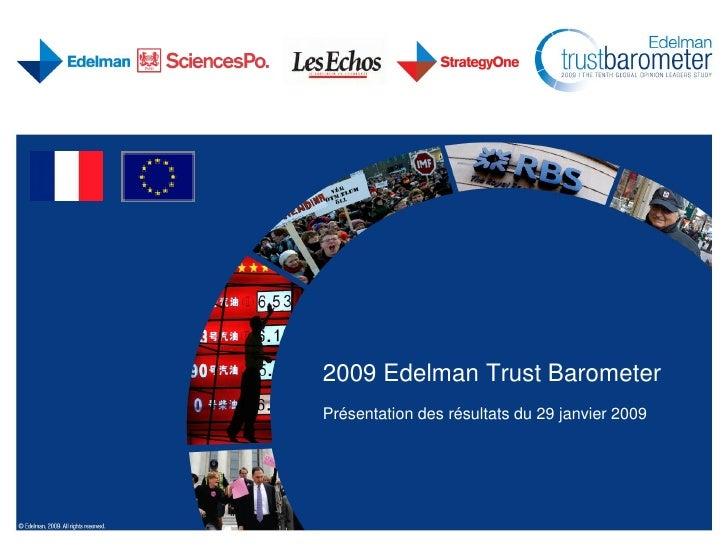 2009 Edelman Trust Barometer Présentation des résultats du 29 janvier 2009