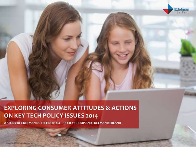 Exploring Consumer Attitudes & Actions on Key Tech Policy Issues 2014