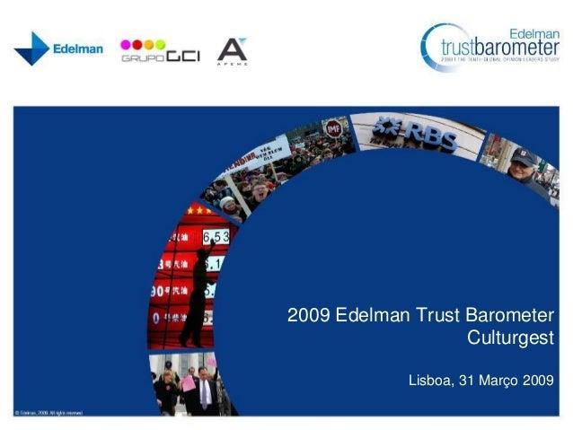 2009 Edelman Trust Barometer Culturgest Lisboa, 31 Março 2009
