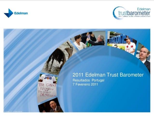 2011 Edelman Trust Barometer Resultados Portugal 7 Fevereiro 2011