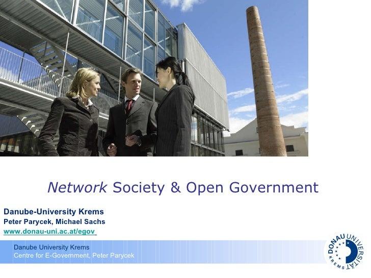 Danube-University Krems Peter Parycek, Michael Sachs www.donau-uni.ac.at/egov   Network  Society & Open Government