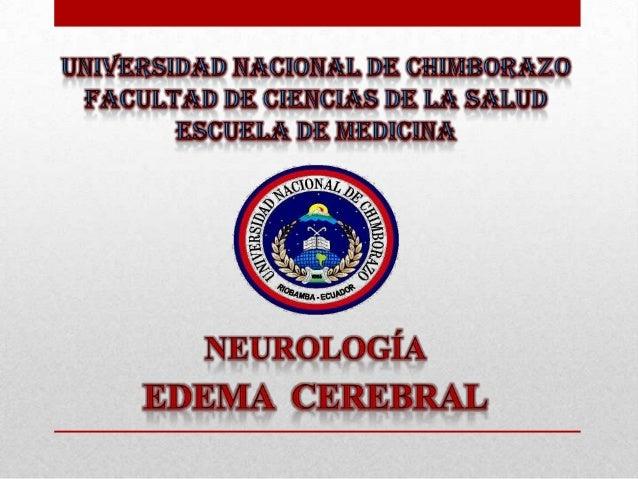 EDEMA CEREBRALEl edema cerebral se refiere a una acumulación de líquido en los espacios intrao extracelulares del cerebro....