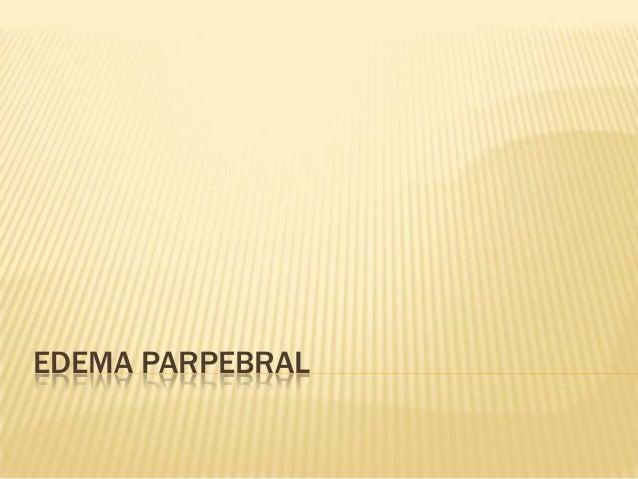 Diagnostico diferencial edema palpebral