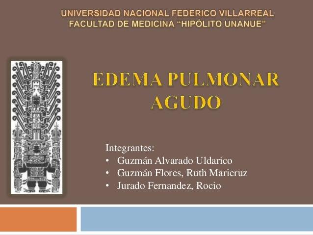 Integrantes:• Guzmán Alvarado Uldarico• Guzmán Flores, Ruth Maricruz• Jurado Fernandez, Rocio