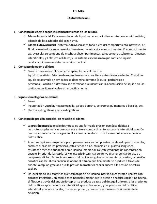 EDEMAS(Autoevaluación)1. Concepto de edema según los compartimientos en los tejidos. Edema Intersticial: Es la acumulació...
