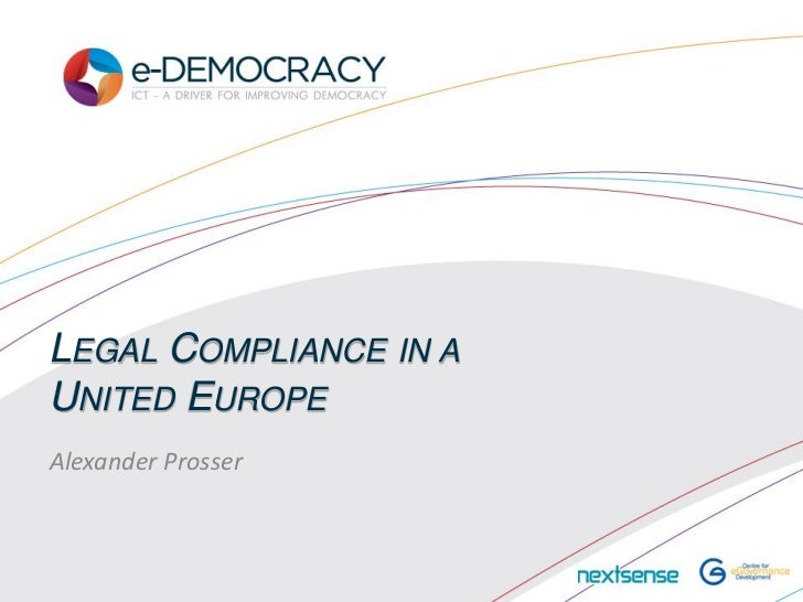 eDemocracy2012 Alexander Prosser_Legal_compliance_in_a_united_europe