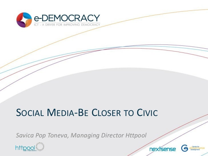 SOCIAL MEDIA-BE CLOSER TO CIVICSavica Pop Toneva, Managing Director Httpool