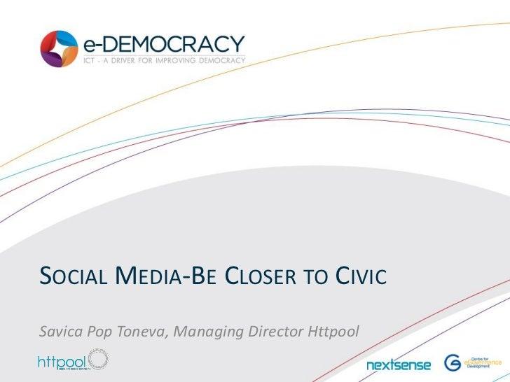 eDemocracy2012  Savica Pop Toneva Social_media-closer_to_the_civic