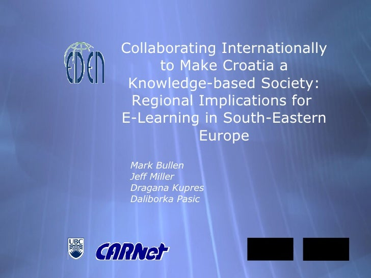 Collaborating Internationally to Make Croatia a Knowledge-based Society: Regional Implications for  E-Learning in South-Ea...