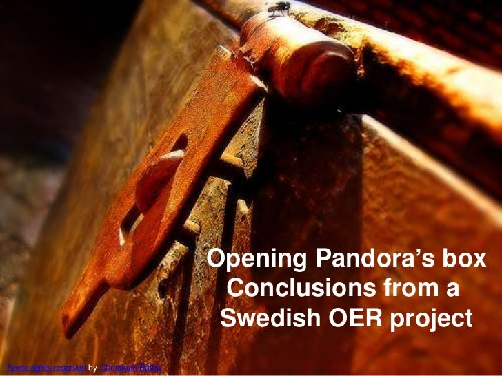 Opening Pandora's box<br />Conclusions from a <br />Swedish OER project<br />Some rights reserved by Christiaan Botha<br />