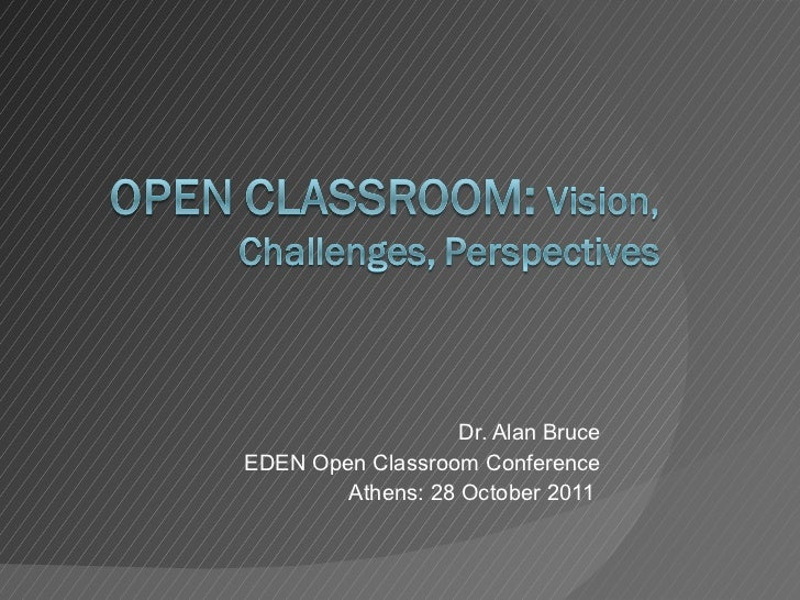 Dr. Alan Bruce EDEN Open Classroom Conference Athens: 28 October 2011
