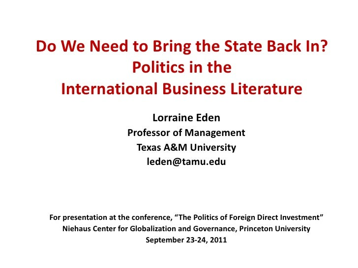 Do We Need to Bring the State Back In?             Politics in the   International Business Literature                    ...