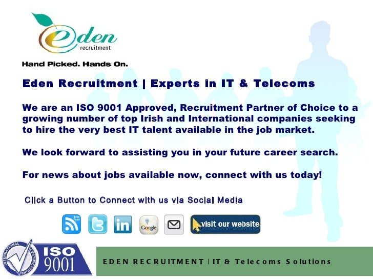 Eden Recruitment | Experts in IT & Telecoms  We are an ISO 9001 Approved, Recruitment Partner of Choice to a growing numbe...