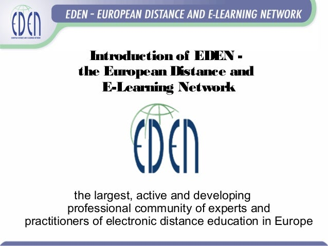 Introduction of E DE N -           the E uropean Dis tance and               E -Learning Network            th e large s t...