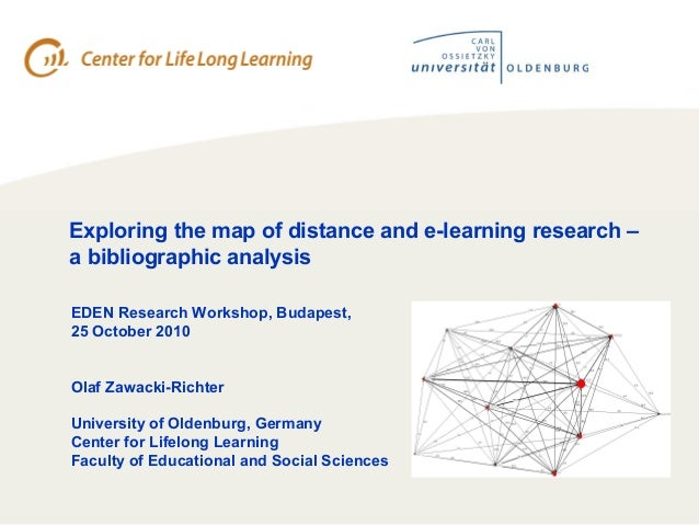 Exploring the map of distance and e-learning research – a bibliographic analysis EDEN Research Workshop, Budapest, 25 Oc...