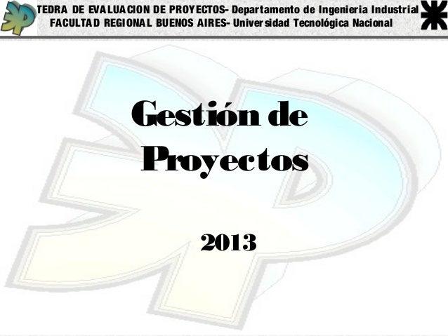 CATEDRA DE EVALUACION DE PROYECTOS- Departamento de Ingenier ia Industr ial  FACULTAD REGIONAL BUENOS AIRES- Universidad T...