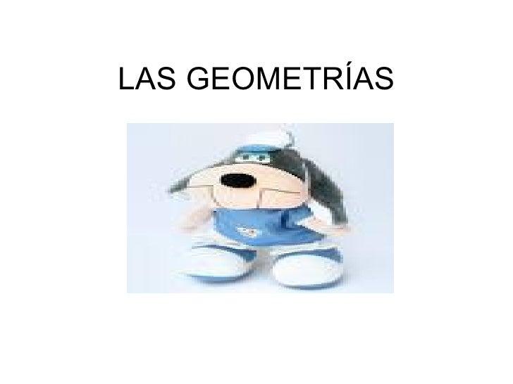 LAS GEOMETRÍAS