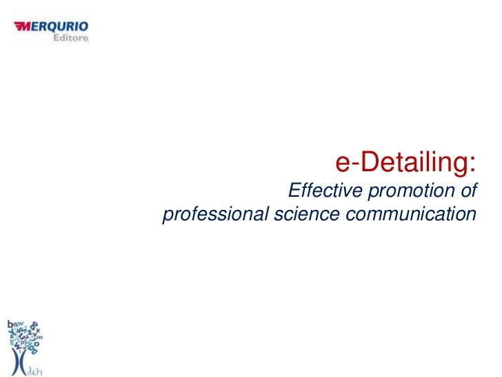 e-Detailing:              Effective promotion ofprofessional science communication