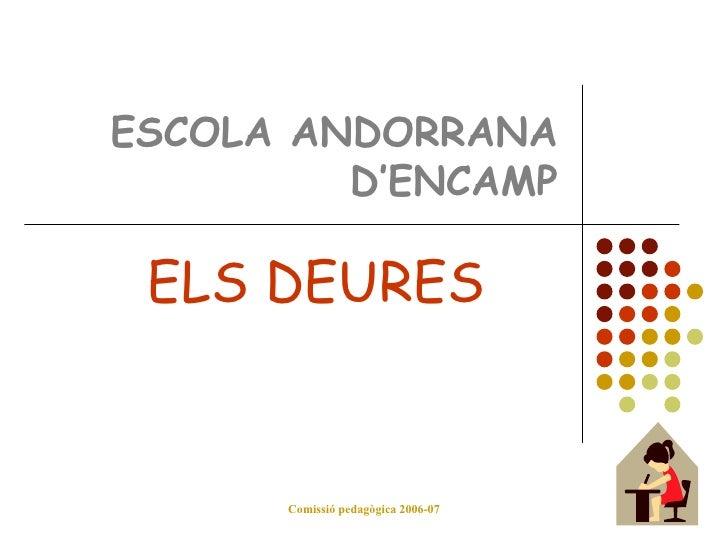 ESCOLA ANDORRANA D'ENCAMP ELS DEURES