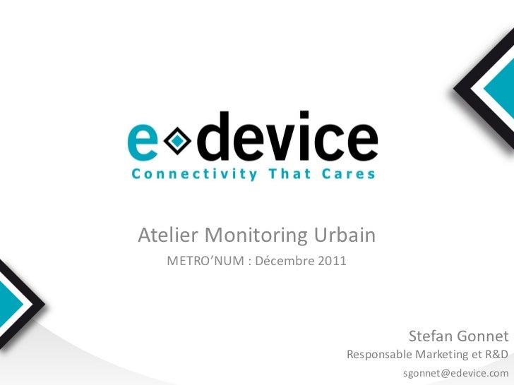 Atelier Monitoring Urbain   METRO'NUM : Décembre 2011                                     Stefan Gonnet                   ...