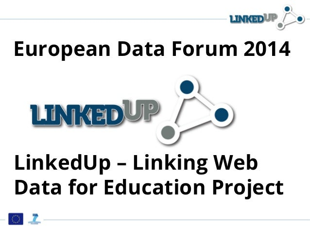 LinkedUp – Linking Web Data for Education Project European Data Forum 2014