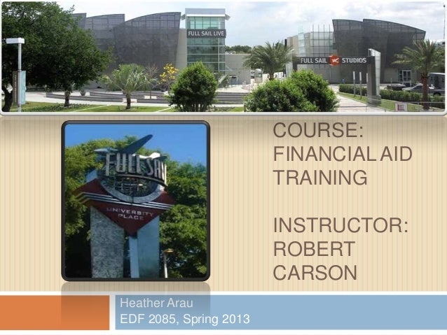 COURSE:                        FINANCIAL AID                        TRAINING                        INSTRUCTOR:           ...