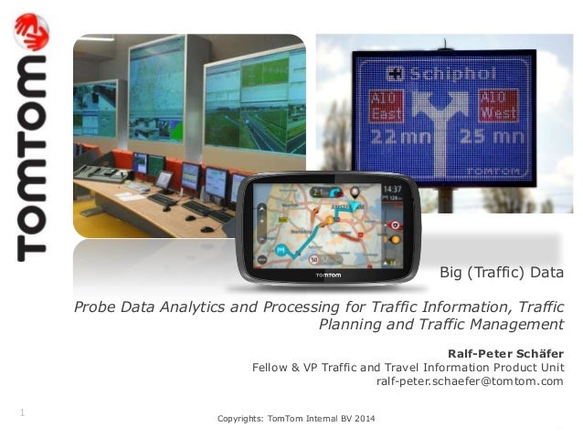 EDF2014: Ralf-Peter Schaefer, Head of Traffic Product Unit, TomTom, Germany: Probe Data Analytics and Processing for Traffic Information, Traffic Planning and Traffic Management