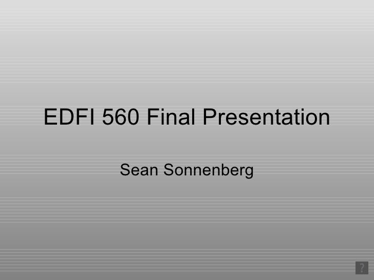 EDFI 560 Final Presentation Sean Sonnenberg