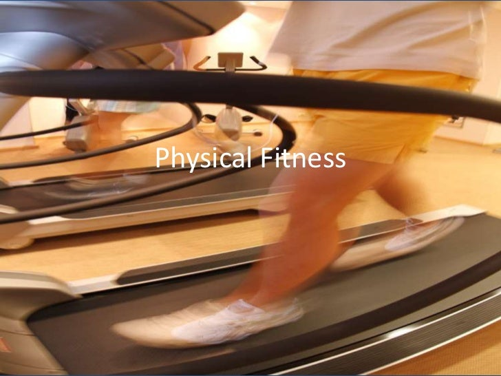 Physical Fitness<br />