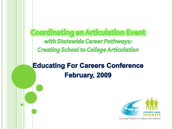 Coordinating an Articulation Event with Statewide Career Pathways: Creating School to College Articulation