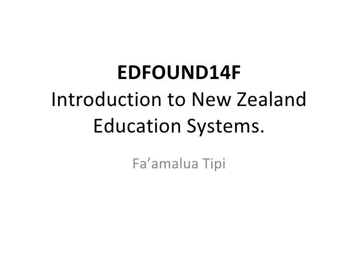 EDFOUND14F Introduction to New Zealand Education Systems. Fa'amalua Tipi