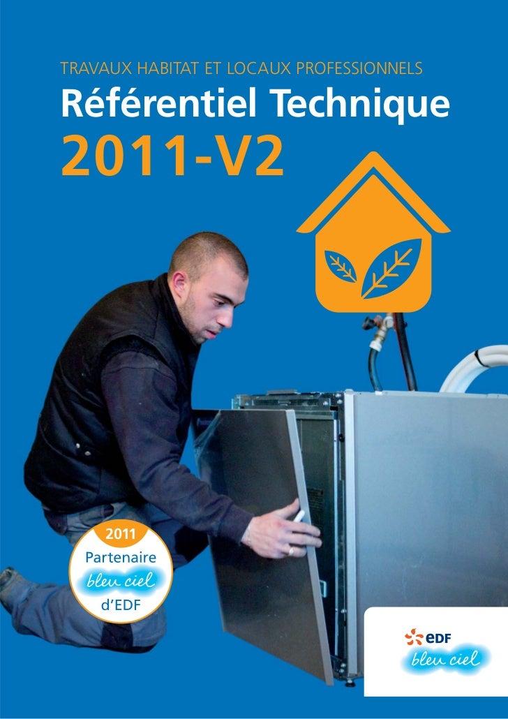 TRAVAUX HABITAT ET LOCAUX PROFESSIONNELSRéférentiel Technique2011-V2
