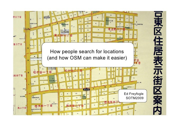 How people search for locations (and how OSM can make it easier)                                   Ed Freyfogle           ...