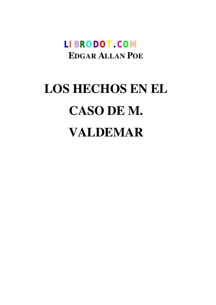 Edgar Allan Poe   Los Hechos En El Caso De M. Valdemar