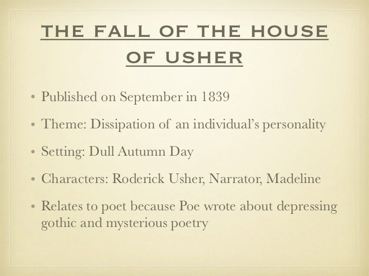 "a thesis for the fall of the house of usher The novel ""the fall of the house of usher"" is definitely unlike most of edgar allan  poe's stories to start with, the story is narrated from the standpoint of the first."