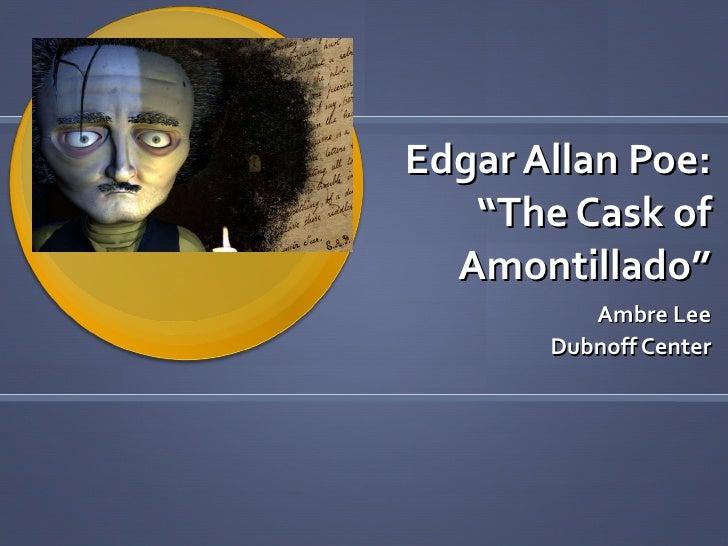 "Edgar Allan Poe: ""The Cask of Amontillado"" Ambre Lee Dubnoff Center"