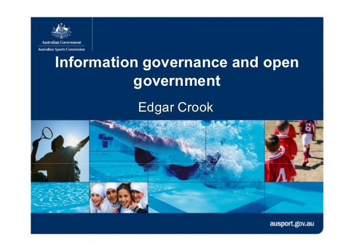 Information governance and open          government          Edgar Crook