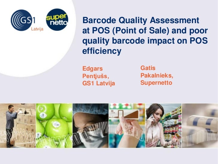 Barcode Quality Assessment Latvija           at POS (Point of Sale) and poor           quality barcode impact on POS      ...