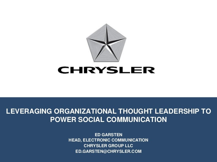 LEVERAGING ORGANIZATIONAL THOUGHT LEADERSHIP TO          POWER SOCIAL COMMUNICATION                        ED GARSTEN     ...