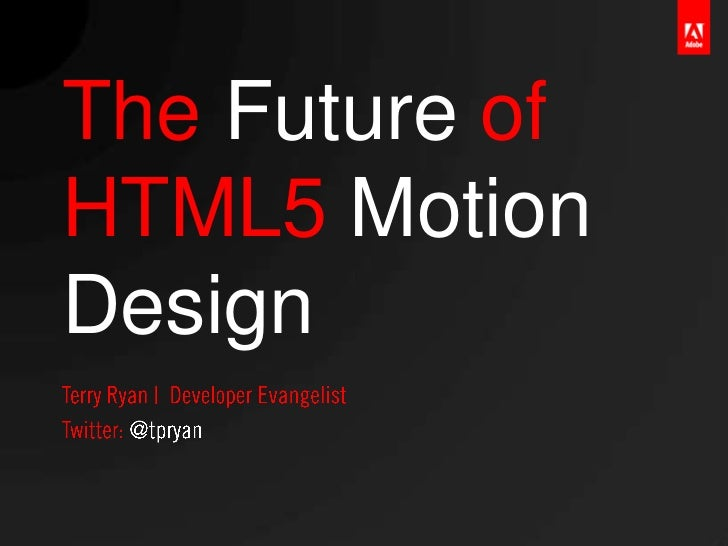 The Future ofHTML5 MotionDesign