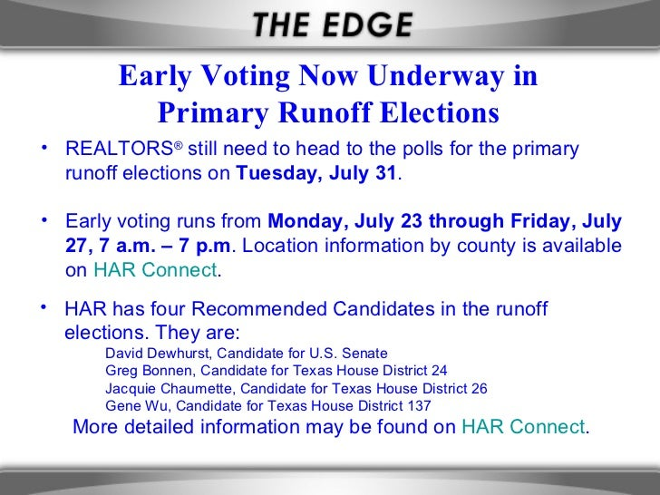 Early Voting Now Underway in          Primary Runoff Elections• REALTORS® still need to head to the polls for the primary ...