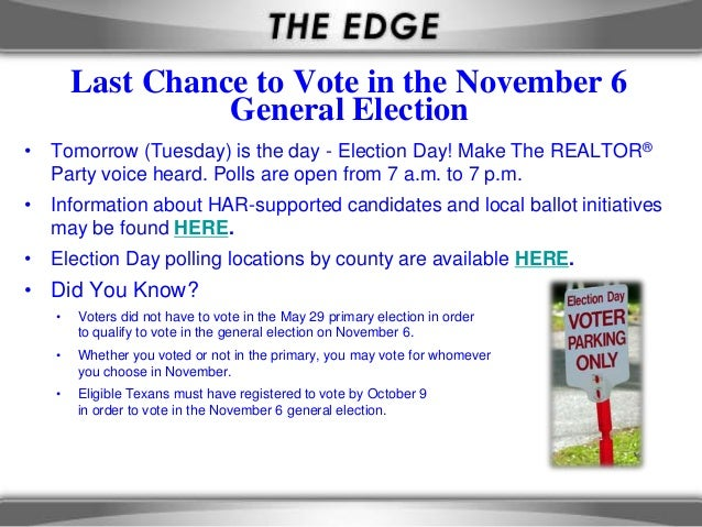 Last Chance to Vote in the November 6                 General Election• Tomorrow (Tuesday) is the day - Election Day! Make...