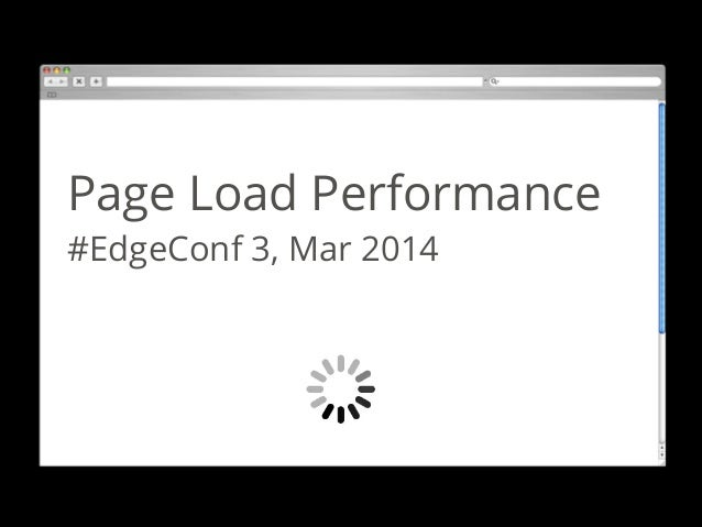 EdgeConf - Page Load Performance Opening Talk